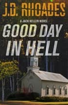 Good Day In Hell ebook by J.D. Rhoades