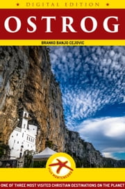 Ostrog - One of Three Most Visited Christian Destinations on the Planet ebook by Branko BanjO Cejovic