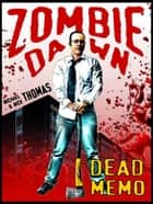 Dead Memo (Zombie Dawn Stories) ebook by