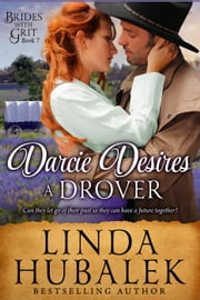 Darcie Desires a Drover - Brides with Grit, #7 ebook by Linda K. Hubalek