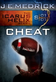 Cheat - Icarus Helix #1 ebook by J. E. Medrick