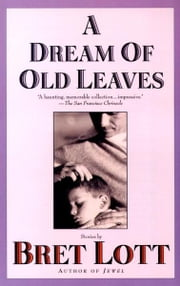 A Dream of Old Leaves ebook by Bret Lott