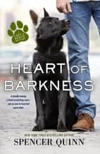 Heart of Barkness ebook by Spencer Quinn