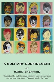 A Solitary Confinement ebook by Robin Sheppard