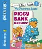 Berenstain Bears' Piggy Bank Blessings ebook by Stan and Jan Berenstain w/ Mike Berenstain