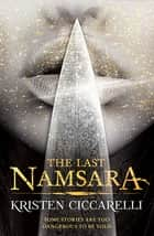 The Last Namsara - Iskari Book One ebook by Kristen Ciccarelli