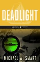 Deadlight ebook by Michael Smart