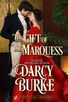 The Gift of the Marquess ebook by