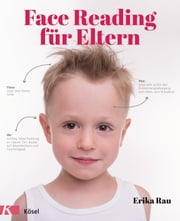 Face Reading für Eltern ebook by Erika Rau, Petra Mitschele