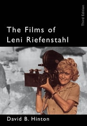 The Films of Leni Riefenstahl ebook by David B. Hinton