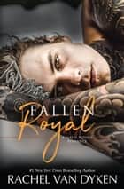 Fallen Royal ebook by Rachel Van Dyken