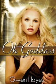 Oh Goddess ebook by Gwen Hayes