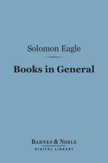Books in General (Barnes & Noble Digital Library) ebook by Solomon Eagle