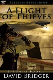 A Flight of Thieves ebook by David Bridger