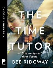 The Time Tutor - A Penguin Special from Plume ebook by Bee Ridgway