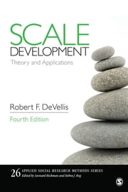 Scale Development - Theory and Applications ebook by Dr. Robert F. DeVellis