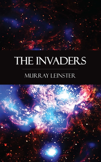 The Invaders ebook by Murray Leinster