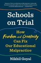 Schools on Trial ebook by Nikhil Goyal