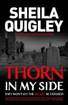 Thorn In My Side ebook by Sheila Quigley