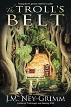 The Troll's Belt ebook by