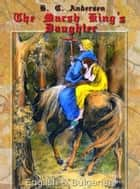 The Marsh King's Daughter: English & Bulgarian ebook by H. C. Andersen