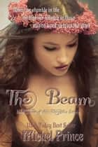 The Beam; Book Two of the Chrysalis Series ebook by