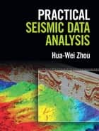 Practical Seismic Data Analysis ebook by Hua-Wei Zhou
