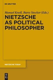 Nietzsche as Political Philosopher ebook by