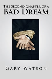 The Second Chapter of a Bad Dream ebook by Gary Watson