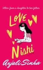 Love Nishi - Letters from a daughter to her father ebook by Anjali Sinha