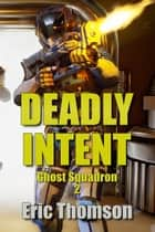 Deadly Intent ebook by Eric Thomson