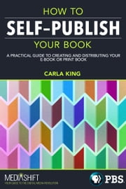 How to Self-Publish Your Book ebook by Carla King