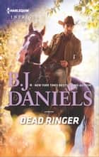 Dead Ringer ebook by B.J. Daniels