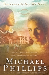 Together is All We Need (Shenandoah Sisters Book #4) ebook by Michael Phillips