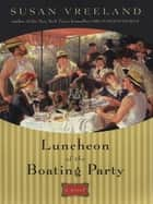 Luncheon of the Boating Party ebook by Susan Vreeland