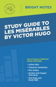 Study Guide to Les Misérables by Victor Hugo ebook by Intelligent Education