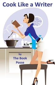 Cook Like a Writer ebook by Kobo.Web.Store.Products.Fields.ContributorFieldViewModel