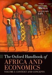 The Oxford Handbook of Africa and Economics - Volume 1: Context and Concepts ebook by Justin Yifu Lin,C?lestin Monga