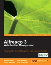 Alfresco 3 Web Content Management ebook by Munwar Shariff, Amita Bhandari, Pallika Majmudar
