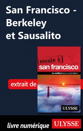 San Francisco - Berkeley et Sausalito ebook by Alain Legault