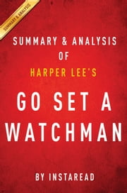 Go Set a Watchman by Harper Lee | Summary & Analysis ebook by Instaread