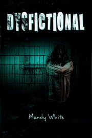 Dysfictional - Dysfunctional Fiction, #1 ebook by Mandy White