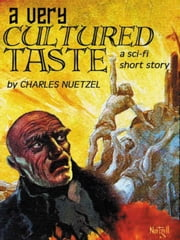 A Very Cultured Taste ebook by Charles Nuetzel
