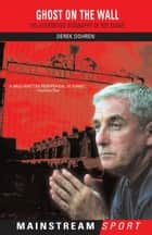 Ghost on the Wall - The Authorised Biography of Roy Evans ebook by