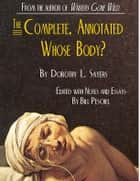 The Complete, Annotated Whose Body? ebook by Bill Peschel, Dorothy L. Sayers