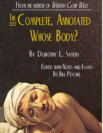 The Complete, Annotated Whose Body? ebook by Bill Peschel,Dorothy L. Sayers