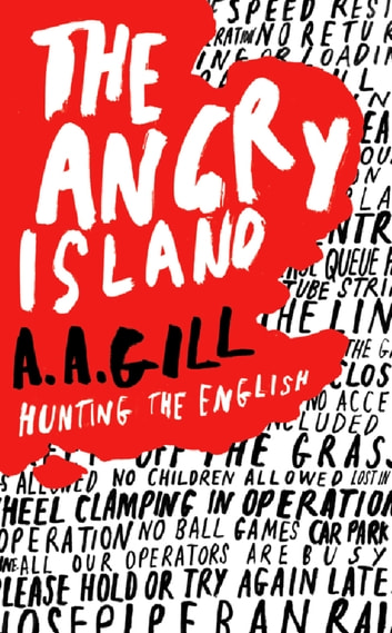 The Angry Island - Hunting the English ebook by Adrian Gill