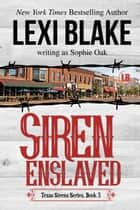Siren Enslaved ebook by Lexi Blake, Sophie Oak