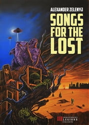 Songs for The Lost ebook by Alexander Zelenyj