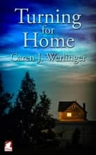 Turning for Home ebook by Caren J. Werlinger